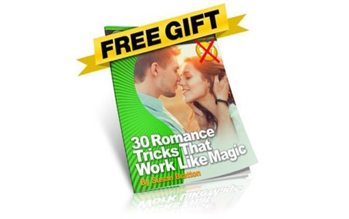 FREE Gift: 30 Romance Tricks That Get RESULTS