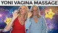 Yoni Vagina Massage Techniques From Two Sexperts (VIDEO)