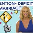 How To Reverse An Attention-Deficit Marriage