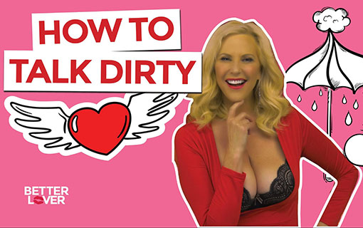 How To Talk Dirty Without Feeling Weird