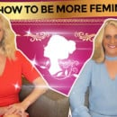 How To Unleash Your Femininity (Video)