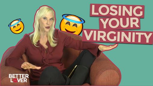 How To Lose Your Virginity The Right Way (VIDEO)