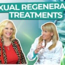 Sexual Regenerative Treatments (VIDEO)