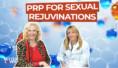 PRP For Sexual Rejuvenation (VIDEO)
