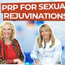 PRP For Sexual Rejuvenation (VIDEO)